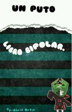Un puto libro bipolar. by Tu-Fenomeno-Favorito