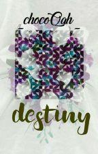 [C] Destiny by choco_qah