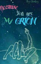 Because You Are My Orion by oliamey