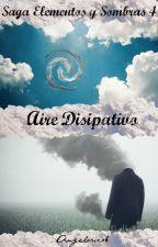Saga Elementos y Sombras IV: Aire Disipativo by AngeloRico6