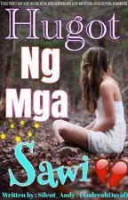 #HUGOT NG MGA SAWI by Silent_Andy