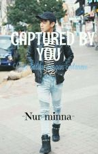 Captured by You by minafocent_