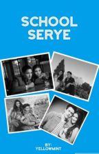 School Serye by yellowmint235