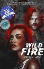 WILDFIRE [CROSSOVER SPN+TO/TVD] (AU) by lozygama