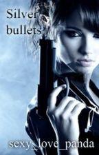 Silver Bullets by sexy_love_panda