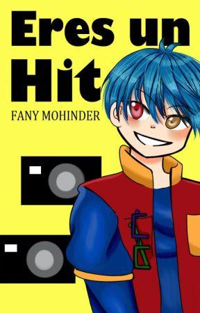 Eres un Hit by FanyMohinder