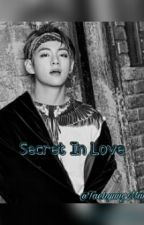 Secret In Love [NC21+] by TaehyungManly