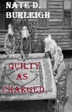 Quilty as Charged by NateDBurleigh