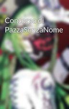 Concorso di PazzaSenzaNome  by SwapS_I_N_O_N
