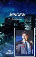 mingew. | mingyu✔️ by deaphantine