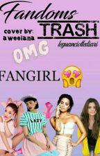 fandoms trash by leguanciottediari