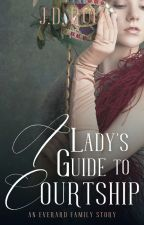 A Lady's Guide to Courtship (Everard Family Book 4) by greenwriter