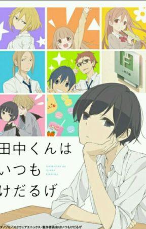 Tanaka-kun wa Itsumo kedaruge x Reader Oneshots [Requests Open] by Misaki_Vargas