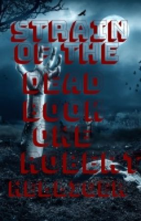 Strain of the Dead Book One A Mania of the Zombies novel by RobertHelliger