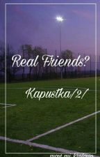 Real Friends? /2/ Kapustka  by mow_mi_krolowo