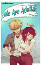 .::. WE ARE ADULTS! Short Story .::. by soulfulshi