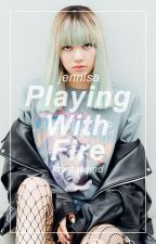 Playing with fire [Jennisa] - BLACKPINK by KrystalWind