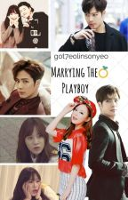 Marrying The Playboy by got7eolinsonyeo