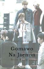 Na Jaemin || Gomawo by nasibungkus