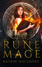 Rune Mage [Fantasy/Adventure | Ongoing | Wattys2017] by KatrinHollister