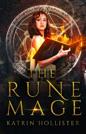 Rune Mage [Fantasy/Adventure | Book 1 +2 | Complete] by KatrinHollister