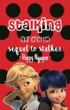 Stalking (Adrienette) by ladrienette