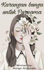 Karangan bunga untuk Purnama (Cerpen) by bungamizo