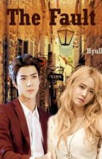 The Fault (COMPLETE) by Hyull_Fanfiction