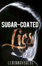 Sugar-Coated Lies (Sample) by LemonNavyBlue