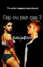 Cap ou pas cap by NiallsGurlBitch