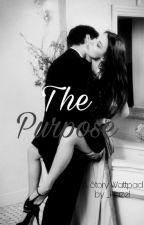 The Purpose by HazeliaTavanya27