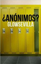 ANONIMOS? by _GlowSevilla_