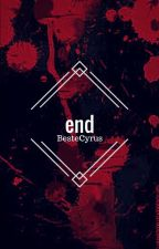 End /oneshot by BesteCyrus