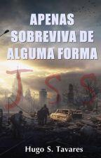 Apenas Sobreviva de Alguma Forma  by Hugo_Tavarez