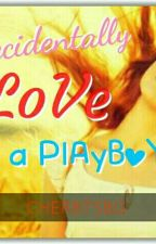 accidentally love a playboy by cherbtsbg
