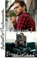 Professor J. Jared Leto Y Tu. by BlurryfaceWttpd