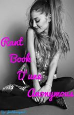 Rant Book d'une Anonymous  by JustAnonymeX