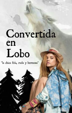 Convertida en lobo by albanycorona