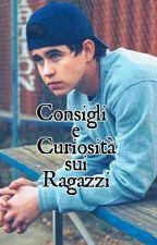 Consigli e Curiosità sui Ragazzi by xarbbm