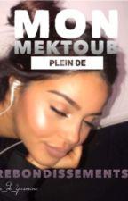 ✨Mon mektoub pleins de rebondissements ✨ by Plume_de_Yasmine