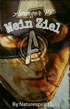 Mein Ziel! {Avenger Ff}  by Naturespirit15