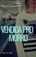 Vendida Pro Morro  by Biella_fda