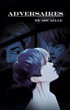 Adversaires by Arcaelle