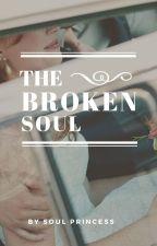The Broken Soul by shwetaydv