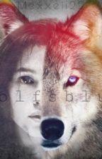 Wolf's Blut||Legolas Ff  by Mexxeli22