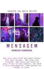 Mensagem • T3ddy << 1º Temporada >> by GarotaDaMeiaNoite
