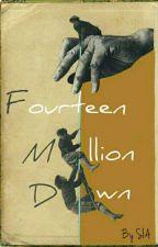 Fourteen Million Down by Frenzygirl97