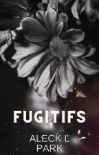 Fugitifs by AleckLPark