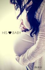 His Baby (R.S.L) by Writing_Babe