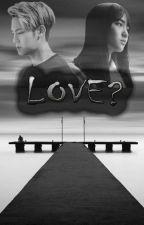 Love? by JJJJJ1004